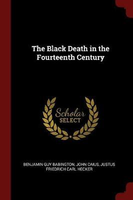 The Black Death in the Fourteenth Century by Benjamin Guy Babington