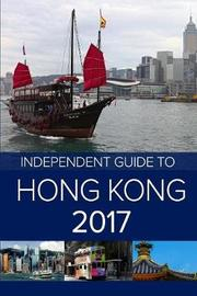 The Independent Guide to Hong Kong 2017 by Colin Rampton image
