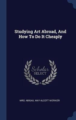 Studying Art Abroad, and How to Do It Cheaply