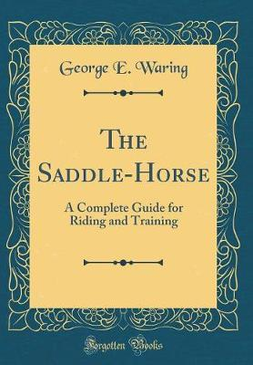 The Saddle-Horse by George E Waring image