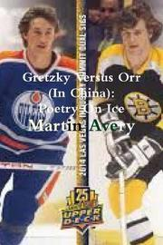 Gretzky Versus Orr (in China) by Martin Avery