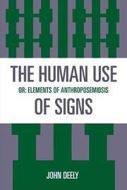 The Human Use of Signs by John Deely image
