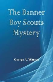 The Banner Boy Scouts Mystery by George A. Warren