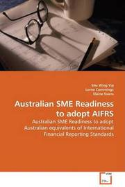 Australian Sme Readiness to Adopt Aifrs by Shu Wing Yip