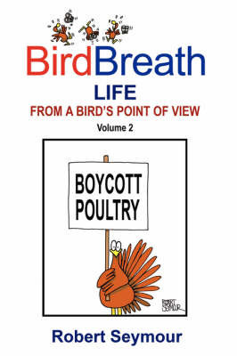 BirdBreath Life from a Bird's Point Ot View Volume 2 by Robert Seymour