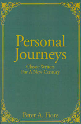 Personal Journeys: Classic Writers for a New Century by Peter , A. Fiore