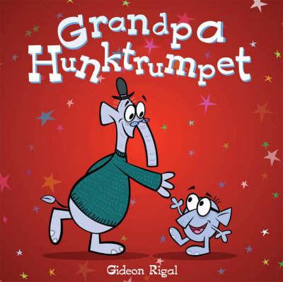 Grandpa Hunktrumpet by Gideon Rigal