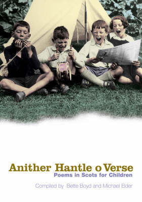 Anither Hantle O Verse: Poems in Scots for Children by Bette Boyd