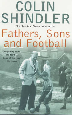 Fathers, Sons and Football by Colin Shindler