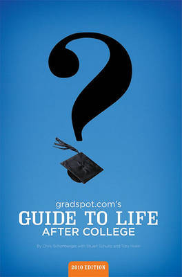 Gradspot.Com's Guide to Life After College by Chris Schonberger image