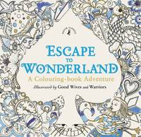 Escape to Wonderland: A Colouring Book Adventure by Becky Bolton
