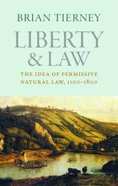 Liberty and Law by Brian Tierney