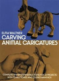 Carving Animal Caricatures by Elma Waltner