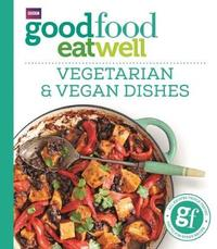 Good Food Eat Well: Vegetarian and Vegan Dishes by Good Food Guides image