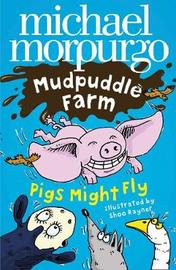 Pigs Might Fly! by Michael Morpurgo image