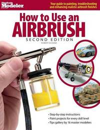 How to Use an Airbrush by Robert Downie