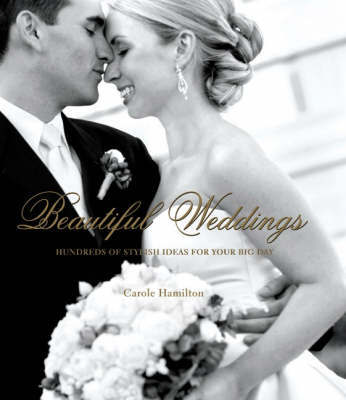 Beautiful Weddings by Carole Hamilton