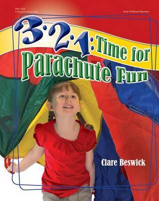 3-2-1: Time for Parachute Fun by Clare Beswick