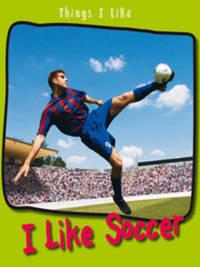 I Like Soccer by Angela Aylmore image