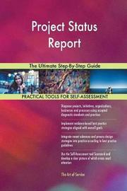 Project Status Report the Ultimate Step-By-Step Guide by Gerardus Blokdyk image