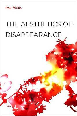 The Aesthetics of Disappearance by Paul Virilio