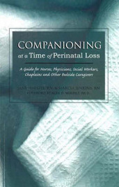 Companioning at a Time of Perinatal Loss by Jane Heustis