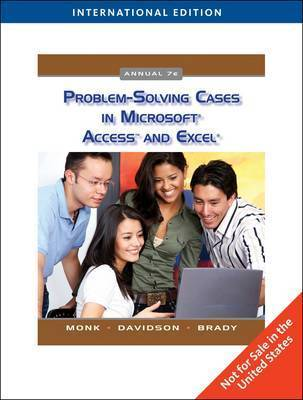 Problem Solving Cases in Microsoft Access and Excel by Ellen Monk