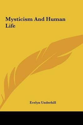 Mysticism and Human Life by Evelyn Underhill