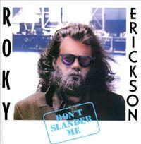 Don't Slander Me by Roky Erickson