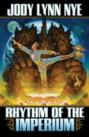 Rhythm of the Imperium by Jody Lynn Nye