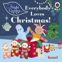 In the Night Garden: Everybody Loves Christmas! by Andrew Davenport