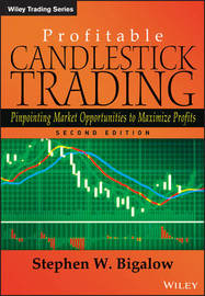 Profitable Candlestick Trading, Second Edition by Stephen W. Bigalow
