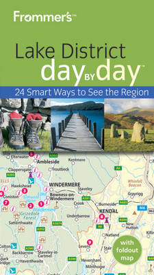 Frommer's Lake District Day by Day by Louise McGrath