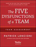 The Five Dysfunctions of a Team: Team Assessment by Patrick M Lencioni