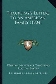Thackeray's Letters to an American Family (1904) by William Makepeace Thackeray image