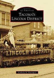 Tacoma's Lincoln District by Kimberly M Davenport