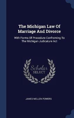 The Michigan Law of Marriage and Divorce | James Mellen