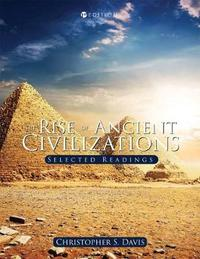 The Rise of Ancient Civilizations by Christopher S Davis