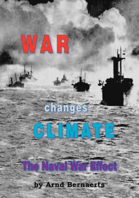 War Changes Climate by Arnd Bernaerts