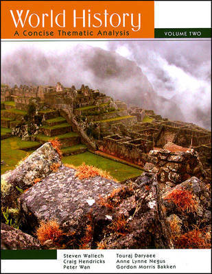 World History: A Concise Thematic Analysis: v. 2 by Steven Wallech