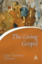 The Living Gospel by Luke Timothy Johnson image