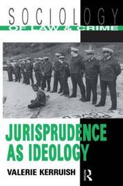 Jurisprudence as Ideology by Valerie Kerruish
