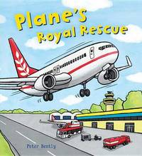 Plane's Royal Rescue by Peter Bently