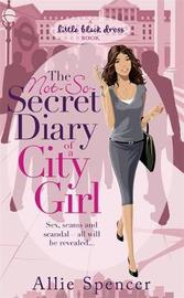 The Not-So-Secret Diary of a City Girl by Allie Spencer image