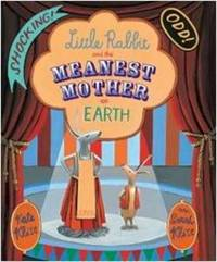 Little Rabbit and the Meanest Mother on Earth by Kate Klise image
