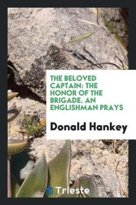 The Beloved Captain by Donald Hankey