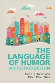 The Language of Humor by Don L.F. Nilsen