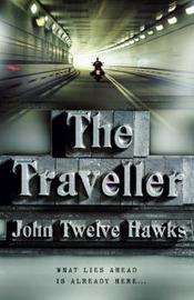 The Traveller by John Twelve Hawks image