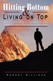 Hitting Bottom & Living on Top by Robert Milligan image