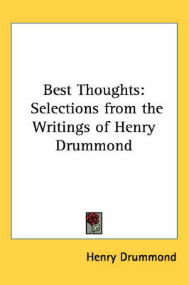 Best Thoughts: Selections from the Writings of Henry Drummond by Henry Drummond image